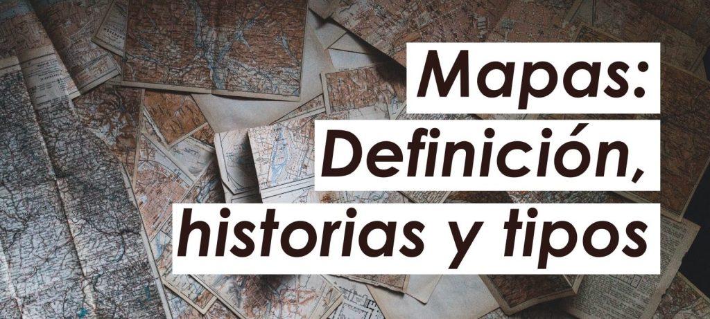 historia y tipos de mapas