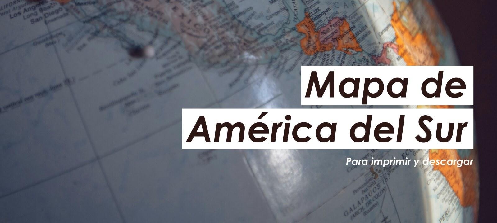 mapa de américa del sur para imprimir